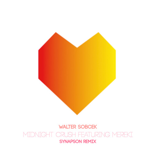 Walter Sobcek - Midnight Crush feat. Mereki (Synapson Remix)