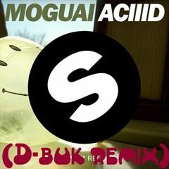 MOGUAI - ACIID (D-buk remix)