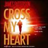 CROSS MY HEART By James Patterson, Read By Michael Boatman, Tom Wopat