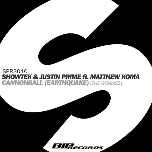 Showtek & Justin Prime ft. Matthew Koma - Cannonball (Earthquake)(Radio Mix)