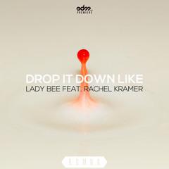 Lady Bee - Drop It Down Like ft. Rachel Kramer (Radio Edit) [EDM.com Premiere]
