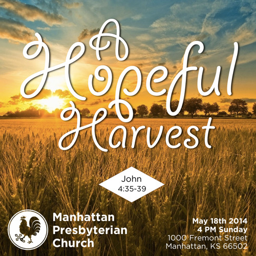 010 Church Planting: A Hopeful Harvest John 4:35-39 Manhattan Presbyterian Church