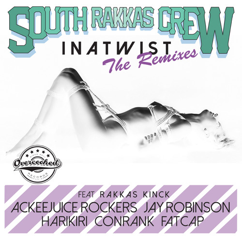 South Rakkas Crew feat.Rakkas Kinck - INATWIST (Ackeejuice Rockers Remix)