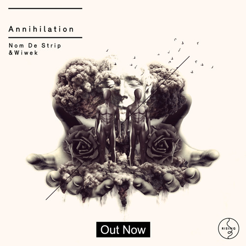 Nom De Strip & Wiwek - Annihilation [Out Now]