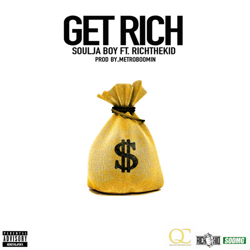 Soulja Boy ft Rich The Kid - Get Rich (Prod By Metro Boomin)
