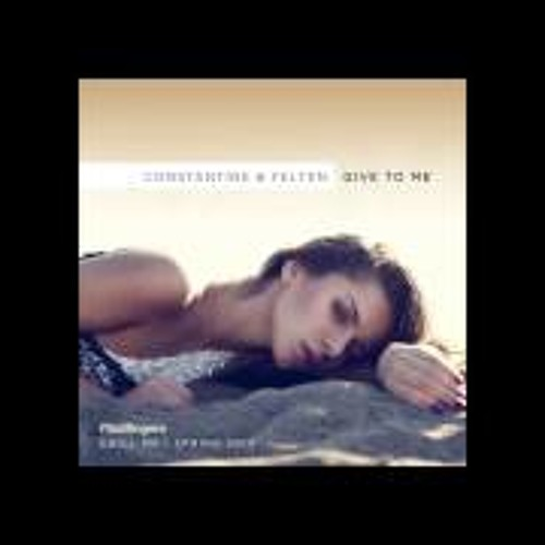 Felten, Constantinne - Give To Me (Original Mix)