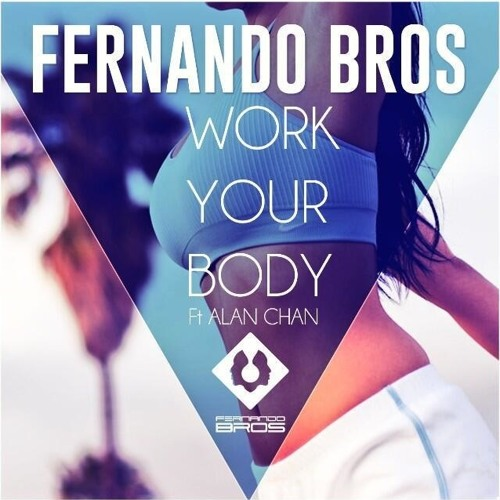 Work Your Body (Ft Alan Chan)