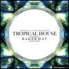 Thomas Jack Presents: Bakermat - Tropical House Vol.3 mp3