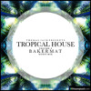 Thomas Jack Presents: Tropical House Vol.3 - Bakermat