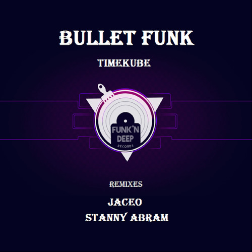 Timekube - Bullet Funk (preview)[Funk'n Deep Records]
