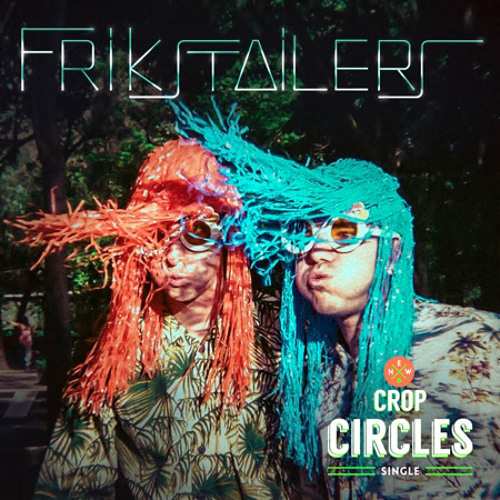 Frikstailers - Crop Circles