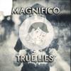 Magnifico - True Lies [FREE DOWNLOAD]