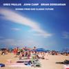 Greg Paulus & Brian Derdiarian - Surf Song