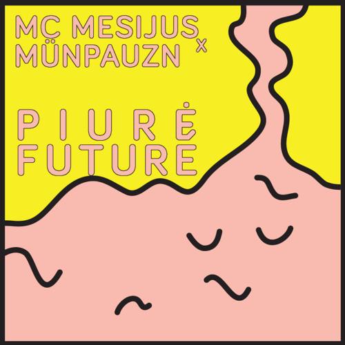 MC Mesijus x Munpauzn - Piurė Futuré 2015