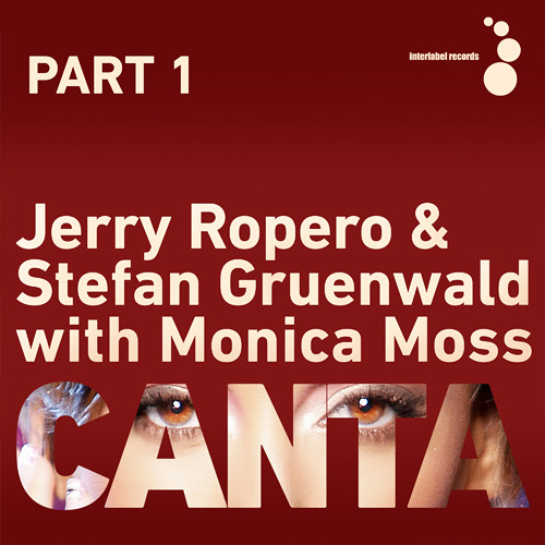 Jerry Ropero & Stefan Gruenwald with Monica Moss - Canta (Radio Cut) Soundcloud 96kb