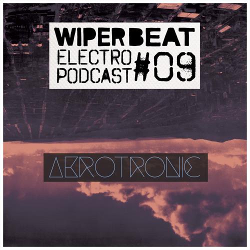 Wiperbeat Electropodcast #09: AEROTRONIC