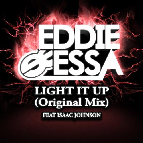 Eddie Essa ft. Isaac Johnson - Light it up (Original Mix) [Featured on TSS]