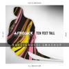 Afrojack vs. CID - Ten Feet Tall vs. iLL Behavior (Buccigrossi Smashup)