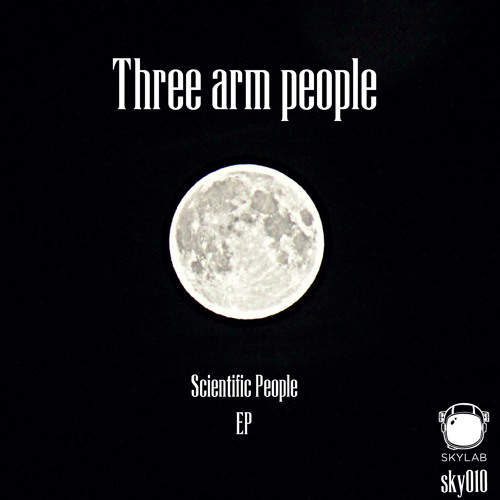 Three arm people - Scientific People EP  [SKY010]