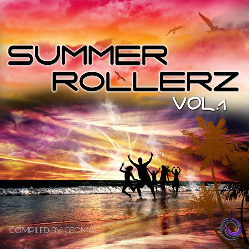 VA - Summer Rollerz Vol.1 (compiled by Geomag) OUT NOW!!
