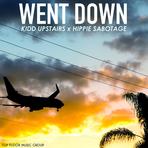 Kidd Upstairs x Hippie Sabotage - Went Down [Thissongissick Exclusive Download]