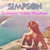 Simpson - Summer Vibes Mixtape