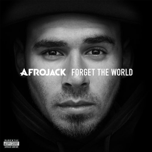 Afrojack - Forget The World [FREE DOWNLOAD IN DESCRIPTION