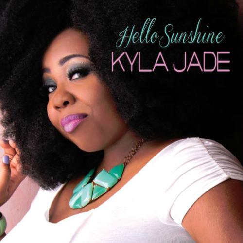 "Kyla Jade - ""Hello Sunshine"""