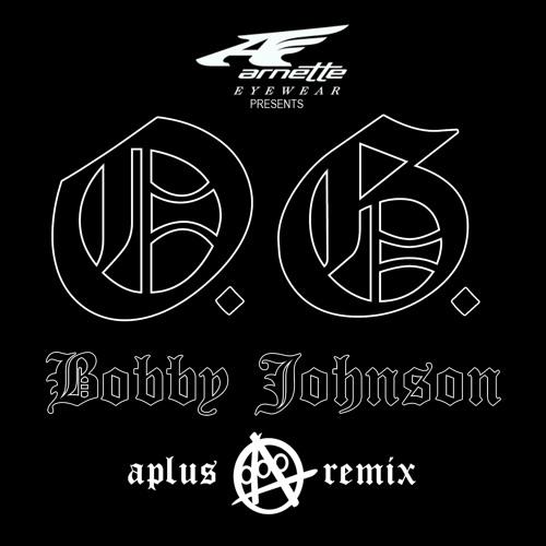 Que - OG Bobby Johnson [A-PLUS BURNING MAN REMIX] Presented by Arnette Eyewear