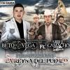 Beto Vega Ft Ariel Camacho - Reyna Del Pueblo 2014