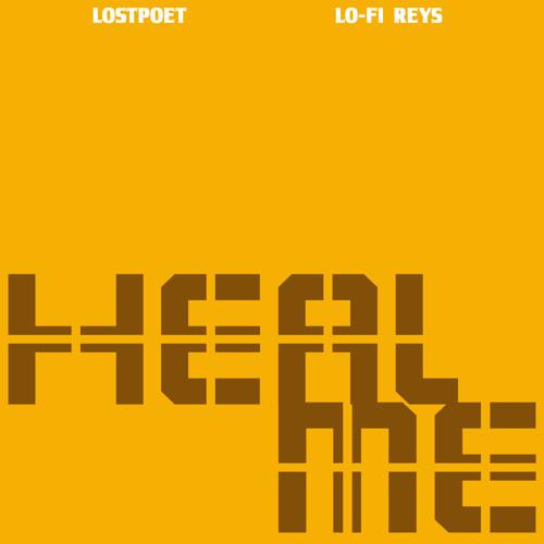 HEAL  ME - LostPoet (pro Lo_Fi Reys)