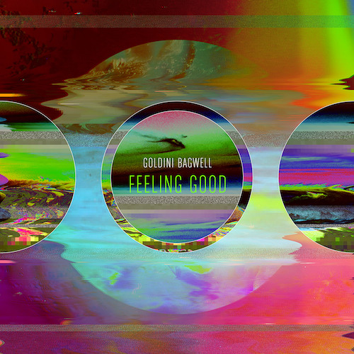 Goldini Bagwell - Feeling Good