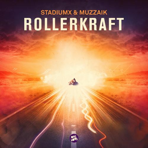 Stadiumx & Muzzaik - Rollerkraft (Original Mix)