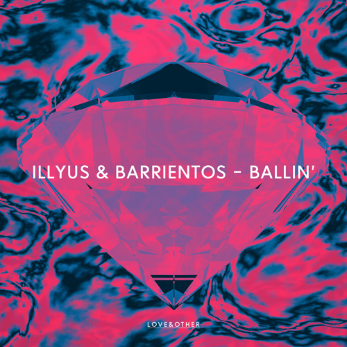 Illyus & Barrientos - Ballin