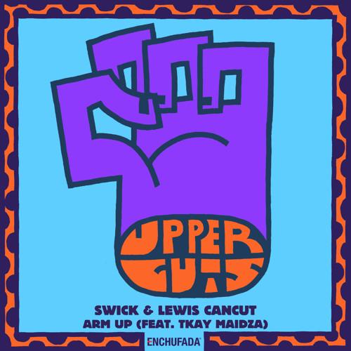Swick & Lewis Cancut - Arm Up (feat. Tkay Maidza)