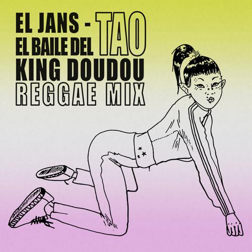 El Jans - El Baile Del Tao (King Doudou Reggae Mix)