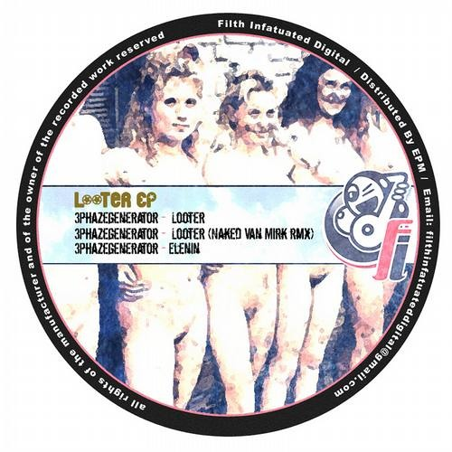 3Phazegenerator - Looter - Sample - Looter EP- Filth Infatuated
