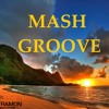Mash Groove  (19 Songs Mixed)