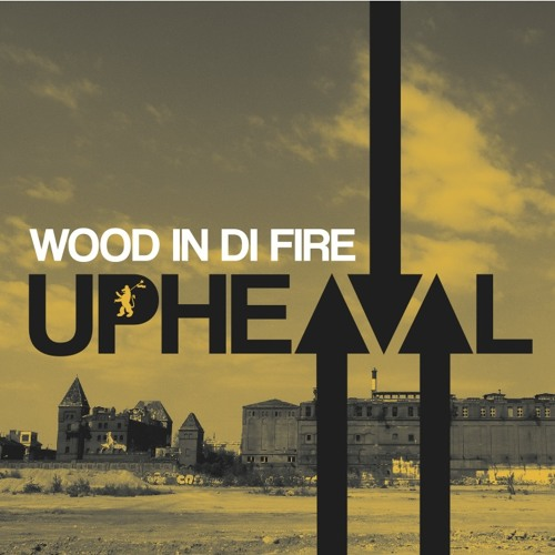 Wood In Di Fire - Upheaval promo snippets