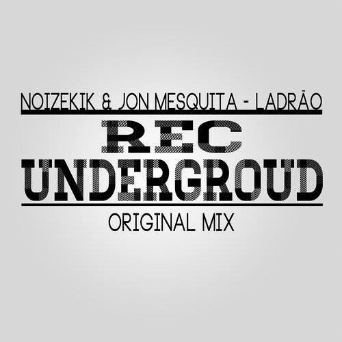 Noizekik, Jon Mesquita - Ladrão (Original Mix) OUT NOW !!!