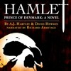 Hamlet, Prince of Denmark: A Novel by A.J. Hartley and David Hewson, read by Richard Armitage (#1)