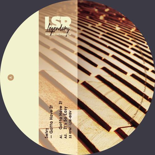 Selvy - Gotta Have It  [LSR-015V] - vinyl and digital out now!