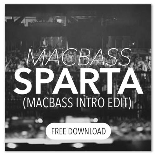 Macbass - Sparta (Intro Edit)