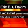 Laid In Full (Rakim Suite) - Qdup & Sons Of Satin Re-Twerk
