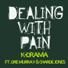 K-Drama - Dealing With Pain ft. Dre Murray & Charde Jones