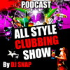 """"""" ALL STYLE CLUBBING SHOW """"  By DJ SNAP ( Podcast 2014 )"""