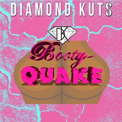 Diamond Kuts - Booty Quake (Produced By: DJ Diamond Kuts)