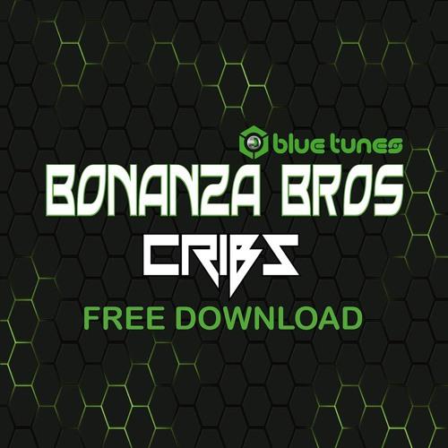 """BONANZA BROS - CRIBS"" - MAX 100 FREE DOWNLOAD !!!"