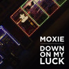 Moxie Raia - Down On My Luck (Vic Mensa Cover)