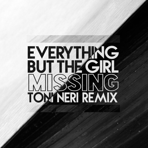 Everything But The Girl - Missing (Toni Neri Remix)